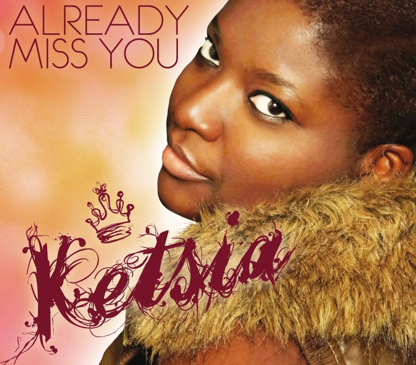Ketsia - Already Miss You